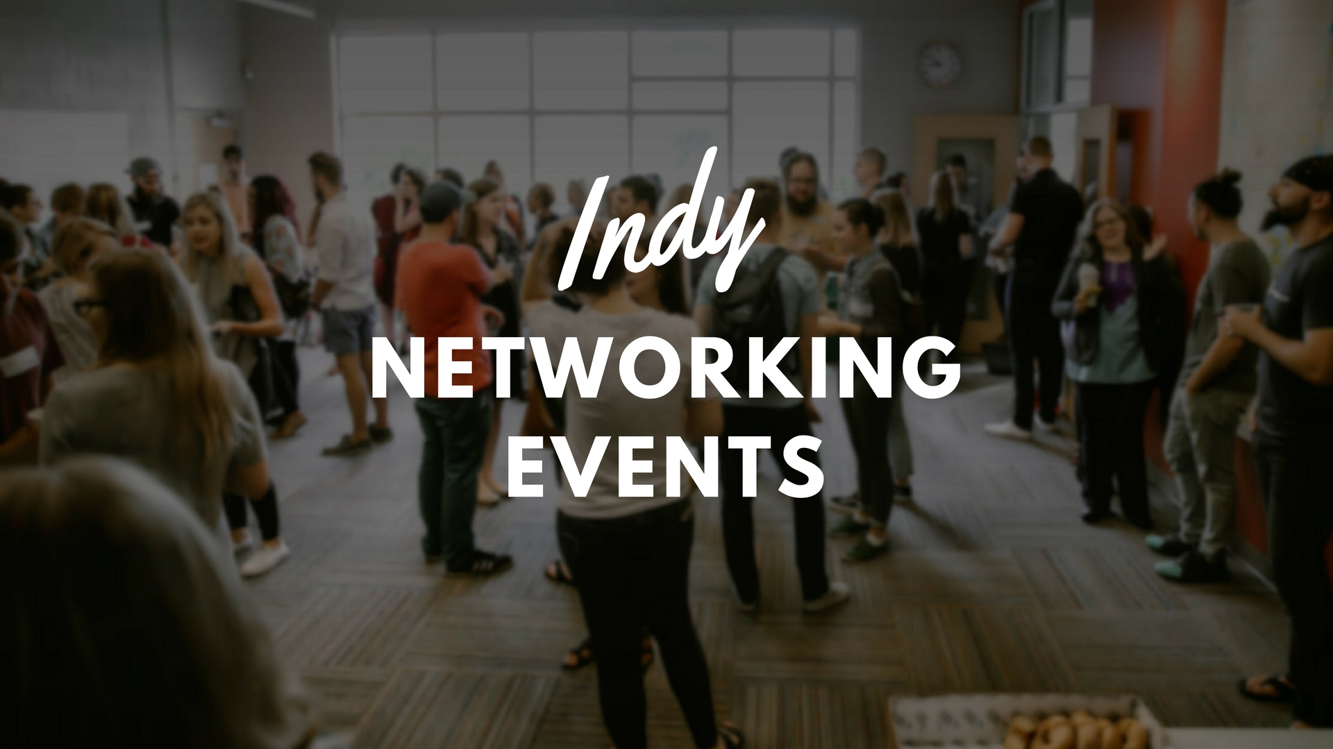 Don't Miss These Indianapolis Networking Events