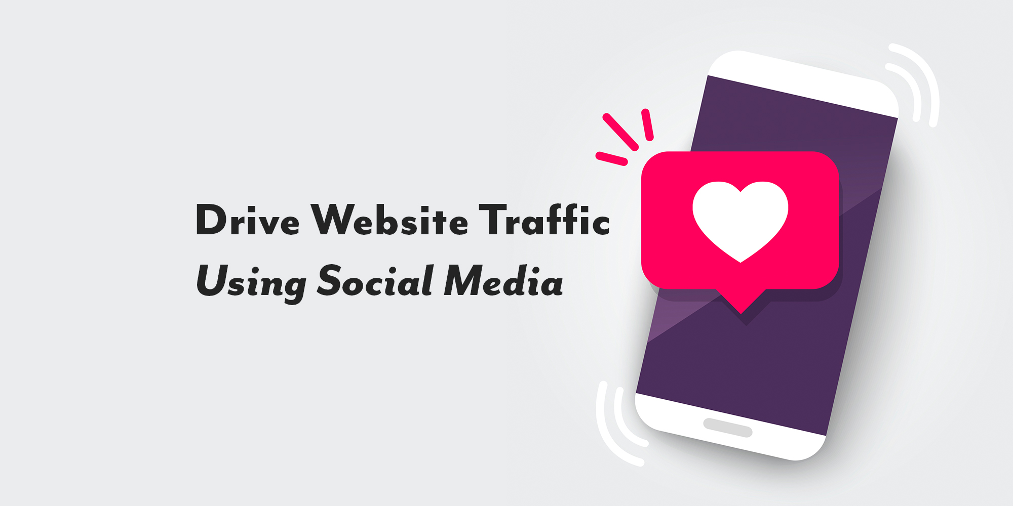 How to Use Social Media (the right way) to Drive Site Traffic