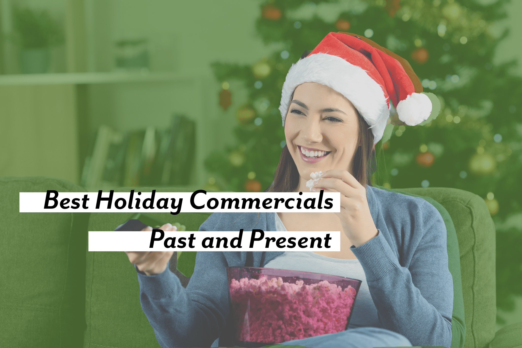 Best Holiday Commercials – Past and Present